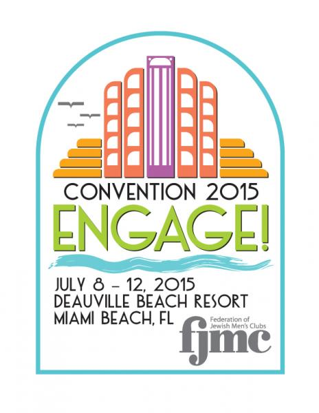 FJMC Convention 2015 - Engage! - July 8-12, 2015, Deauville Beach Resort, Miami Beach, FL