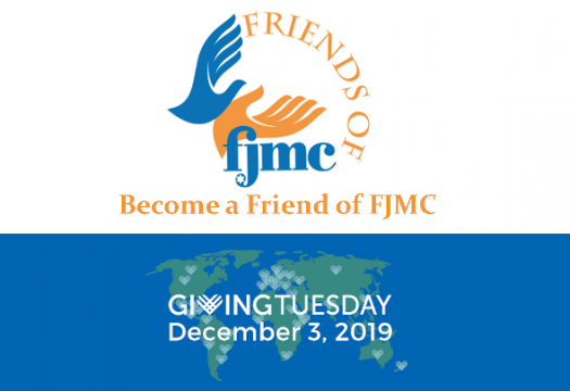 Become a Friend of FJMC - Giving Tuesday 2019