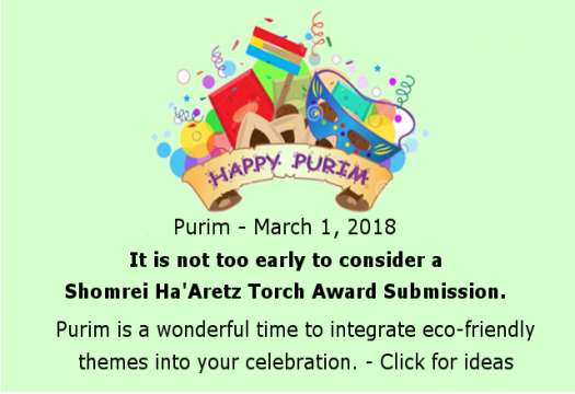Purim - March 1, 2018 - Consider a Shomrei Ha'Aretz Torch Award Submission