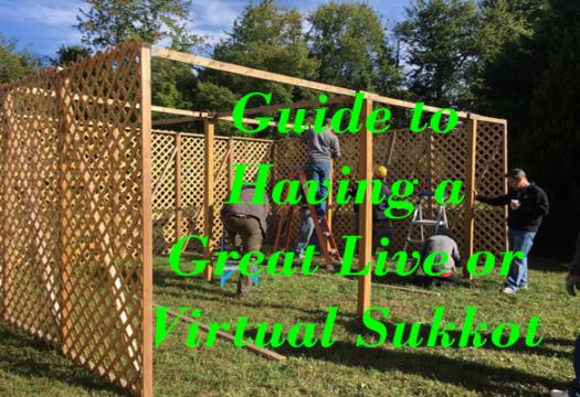 Guide to Having a Great Live or Virtual Sukkot